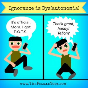 Chronic-Funnies-Ignorance-is-dysautonomia.jpg.jpg